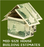 Mid-size House Plan Building Estimates